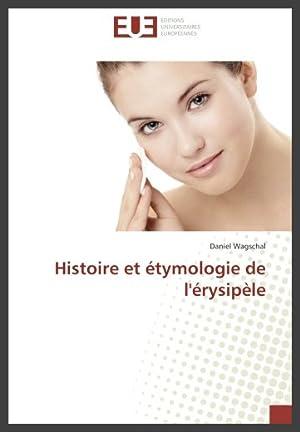Histoire et étymologie de l'érysipèle
