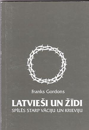 Latviesi Un Zidi Spiles Starp Vaciju Un: Gordons, Franks