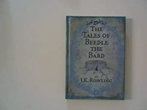 The Tales of Beedle the Bard.: Rowling, Joanne K.: