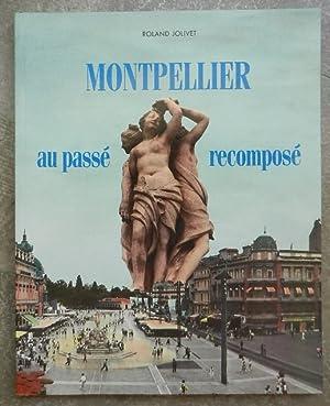 Montpellier au passé recomposé. 1.: Jolivet (Roland), Jamme