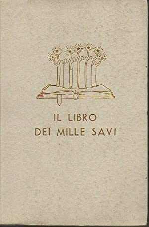 IL LIBRO DEI MILLE SAVI. MASSIME. PENSIERI.: PALAZZI, F. SPAVENTA