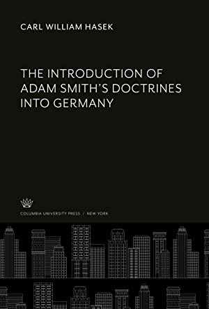 The Introduction of Adam Smith\'S Doctrines into: Hasek, Carl William