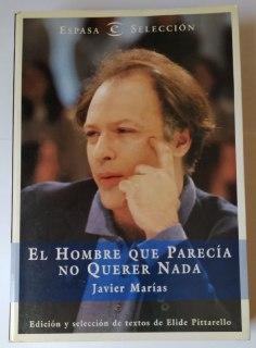 El hombre que parecía no querer nada: Marías, Javier (1951-)