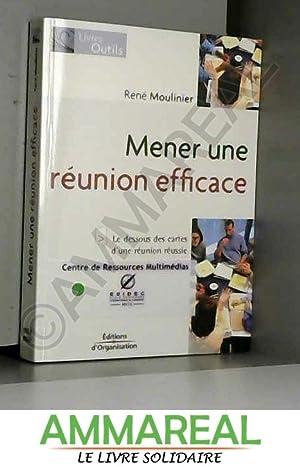 Mener une réunion efficace: René Moulinier