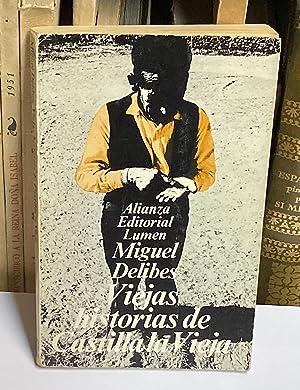 Viejas historias de Castilla la Vieja.: DELIBES, Miguel.