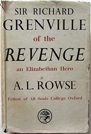 Sir Richard Grenville of the Revenge an Elizabethan Hero