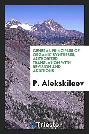 General principles of organic syntheses, authorized translation: P. Alekskileev