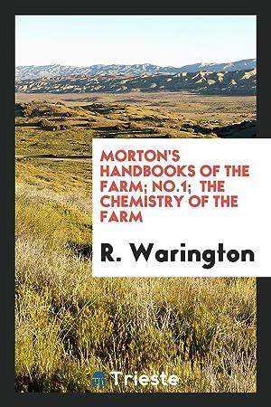 Morton's Handbooks of the Farm; No.1; The: R. Warington
