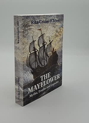 THE MAYFLOWER Myths Truths and Legacies: O'BRIEN Rita Cruise
