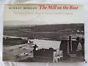 The Mill on the Boot - The Story of the St. Paul and Tacoma Lumber Company