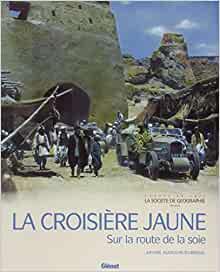La Croisière Jaune. Sur la route de: AUDOUIN-DUBREUIL ( Ariane