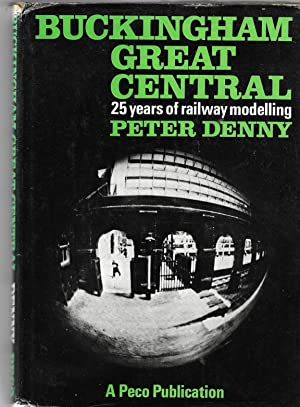 Buckingham Great Central: 25 Years of Railway Modelling