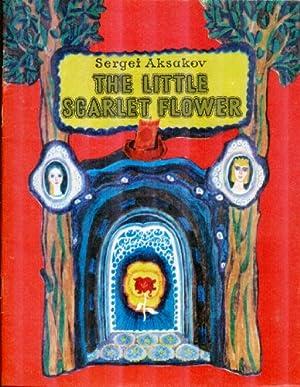 The Little Scarlet Flower: Aksakov, Sergei