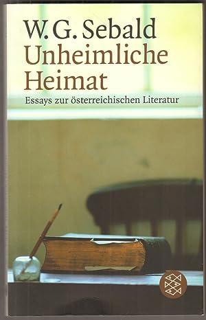 Unheimliche Heimat. Essays zur österreichischen Literatur.: Sebald, W. G.: