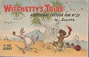 WITCHETTY'S TRIBE. Aboriginal Cartoon Fun No. 21: Jolliffe
