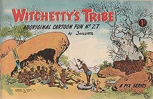 WITCHETTY'S TRIBE. Aboriginal Cartoon Fun No. 27: Jolliffe