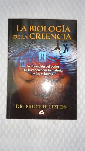 LA BIOLOGÍA DE LA CREENCIA. LA LIBERACIÓN: LIPTON, Bruce H.