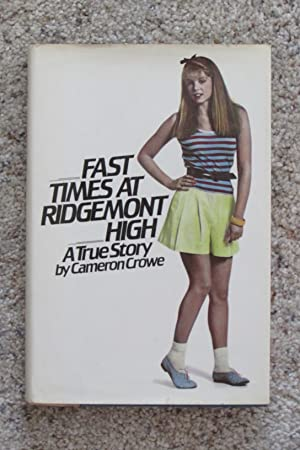 Fast Times at Ridgemont High: A True: Crowe, Cameron