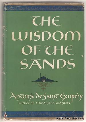 The Wisdom of the Sands.: SAINT-EXUPERY, Antoine de.