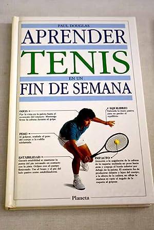 Imagen del vendedor de Aprender tenis en un fin de semana a la venta por Alcaná Libros