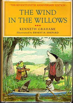 The Wind in the Willows [75th Anniversary: Grahame, Kenneth