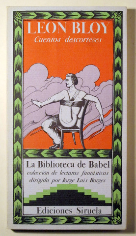 CUENTOS DESCORTESES - Biblioteca de Babel 4: BLOY, Leon