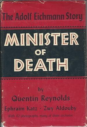 Minister of death: The Adolf Eichmann Story: Quentin Reynolds
