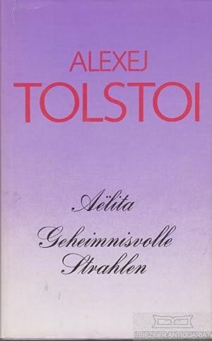 Aelita / Geheimnisvolle Strahlen.: Tolstoi, Alexej.