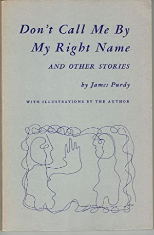 Don't Call Me By My Right Name: James Purdy