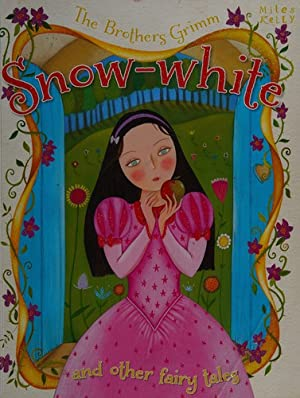 The Brothers Grimm Snow-white and other stories: The Brothers Grimm