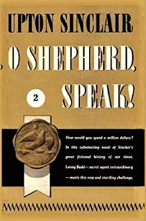 O Shepherd, Speak! II (World's End): Sinclair, Upton