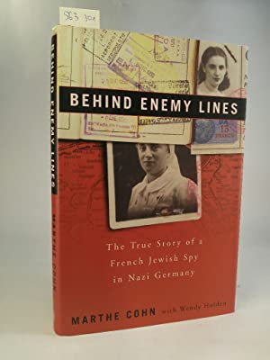 Behind Enemy Lines. The True Story of a French Jewish Spy in Nazi Germany. [Neubuch]