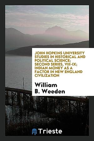 John Hopkins University Studies in Historical and: William B. Weeden