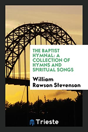The Baptist Hymnal: A Collection of Hymns: William Rawson Stevenson