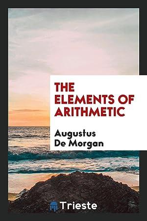 The Elements of Arithmetic: Augustus De Morgan
