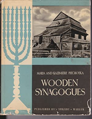 Wooden Synagogues: Piechotka, Maria and