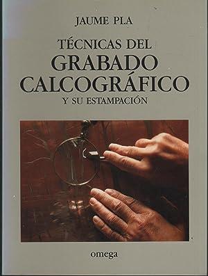 TÉCNICAS DEL GRABADO CALCOGRÁFICO Y SU ESTAMPACIÓN.: JAIME PLA -