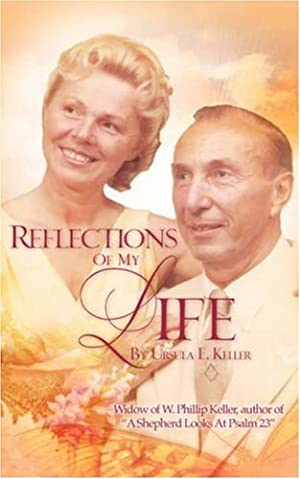 Reflections of My Life: Keller, Ursula E.