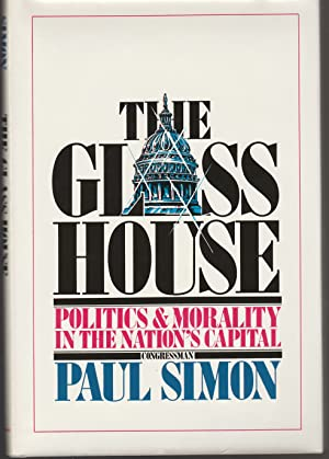The Glass House: Politics and Morality in the Nation's Capital