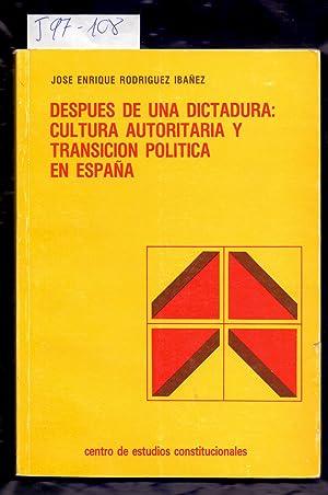 DESPUES DE UNA DICTADURA: CULTURA AUTORITARIA Y: Jose Enrique Rodriguez