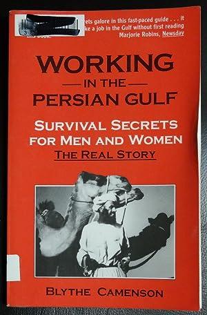 Working in the Persian Gulf: Survival Secrets: Camenson, Blythe