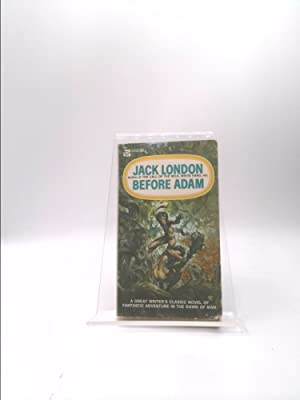 Jack London - Before Adam: Jack London