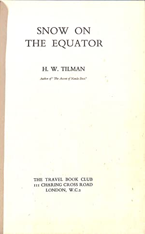 Snow on the Equator.: Tilman, H.W.