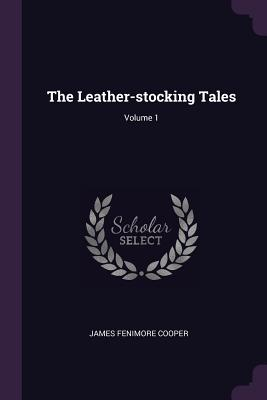 The Leather-Stocking Tales; Volume 1 (Paperback or: Cooper, James Fenimore