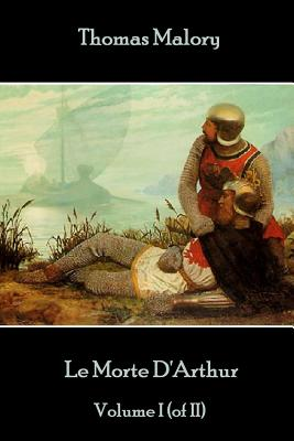 Thomas Malory - Le Morte D'Arthur -: Malory, Thomas