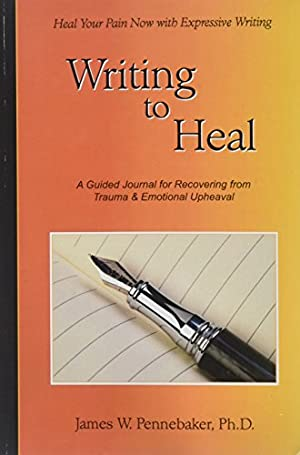 Seller image for Writing to Heal : A Guided Journal for Recovering from Trauma and Emotional Upheaval for sale by My Books Store