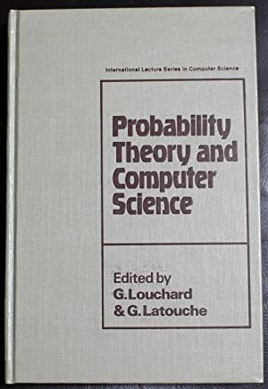 Probability Theory and Computer Science (International lecture: Louchard, G.; Latouche,