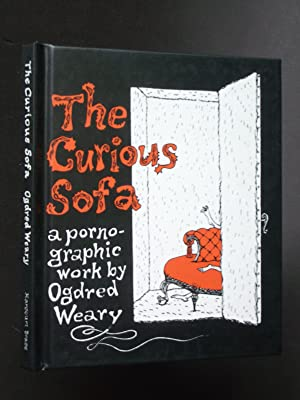 The Curious Sofa: A Pornographic Work By: Weary, Ogdred [Edward
