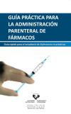 Guía práctica para la administración parenteral de: Ballesteros Peña, Sendoa;