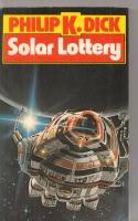 Solar Lottery (new cover art): Dick, Philip K.